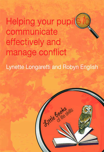Helping Your Pupils to Communicate Effectively and Manage Conflict book cover