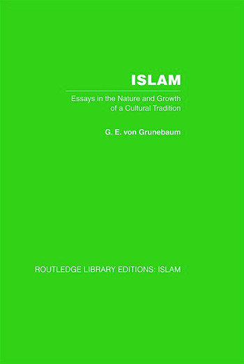 Islam Essays in the Nature and Growth of a Cultural Tradition book cover