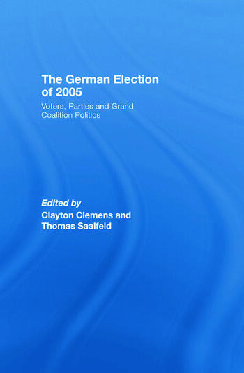 The German Election of 2005 Voters, Parties and Grand Coalition Politics book cover