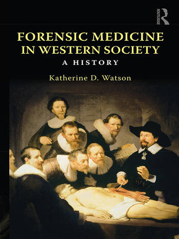 Forensic Medicine in Western Society A History book cover
