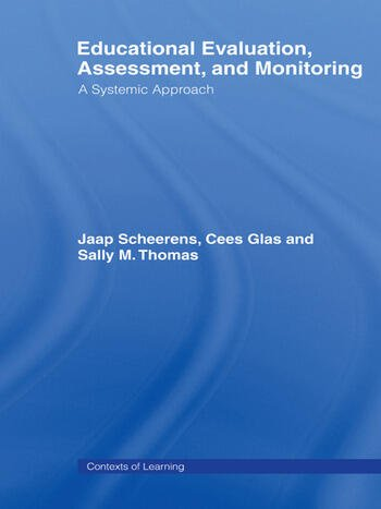 Educational Evaluation, Assessment and Monitoring A Systematic Approach book cover