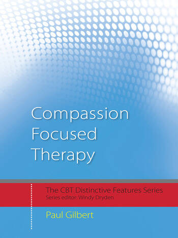 Compassion Focused Therapy Distinctive Features book cover