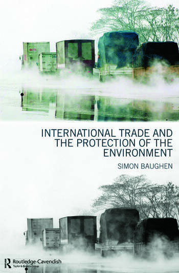 International Trade and the Protection of the Environment book cover