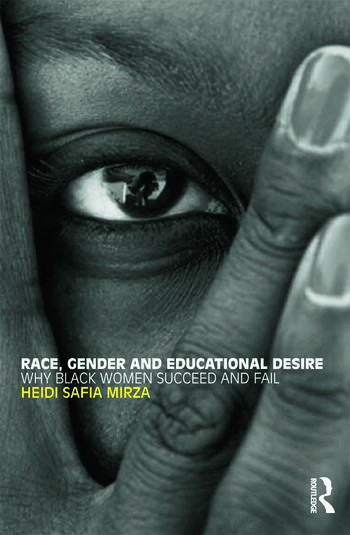 Race, Gender and Educational Desire Why black women succeed and fail book cover