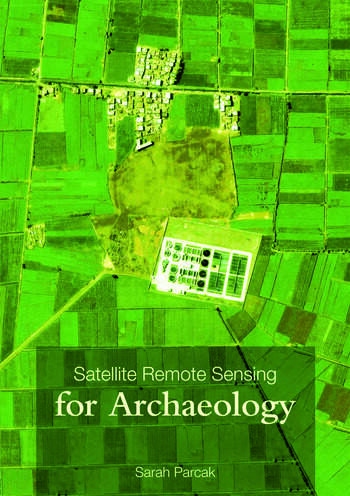 Satellite Remote Sensing for Archaeology book cover