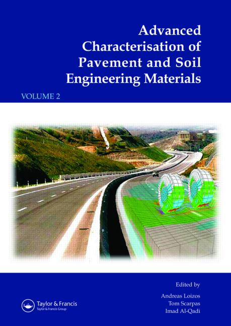 Advanced Characterisation of Pavement and Soil Engineering Materials, 2 Volume Set Proceedings of the International Conference on Advanced Characterisation of Pavement and Soil Engineering, 20-22 June 2007, Athens, Greece book cover