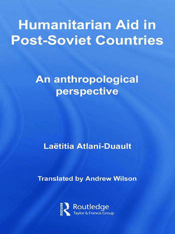Humanitarian Aid in Post-Soviet Countries An Anthropological Perspective book cover