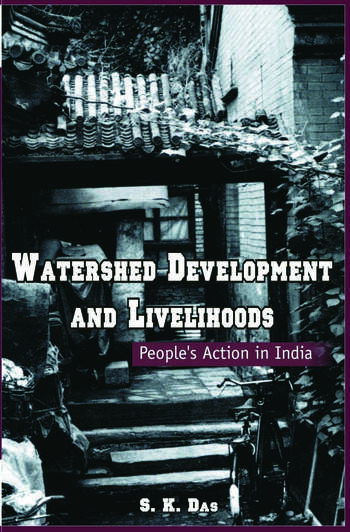 Watershed Development and Livelihoods People's Action in India book cover