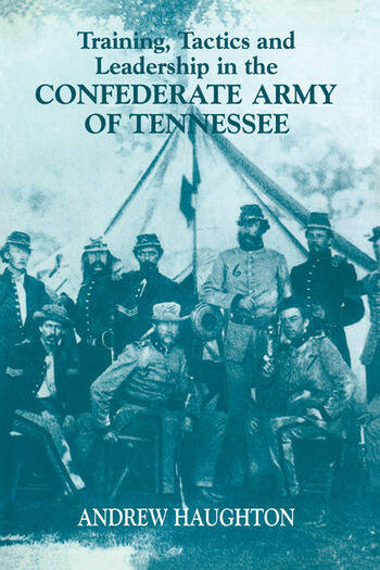 Training, Tactics and Leadership in the Confederate Army of Tennessee Seeds of Failure book cover
