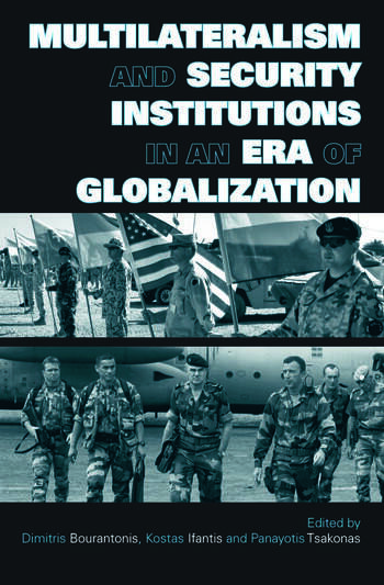 Multilateralism and Security Institutions in an Era of Globalization book cover
