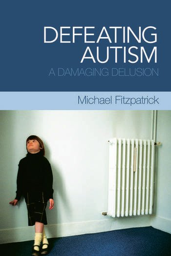 Defeating Autism A Damaging Delusion book cover