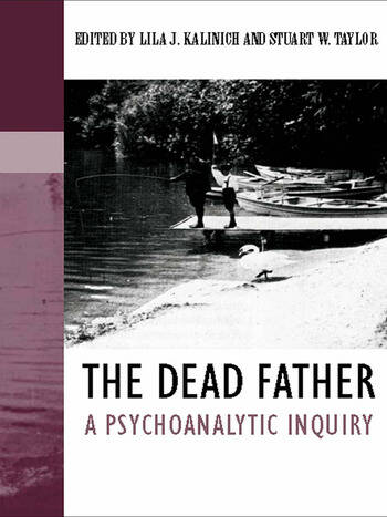 The Dead Father A Psychoanalytic Inquiry book cover