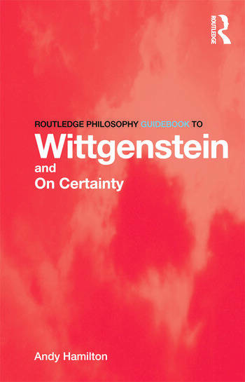 Routledge Philosophy GuideBook to Wittgenstein and On Certainty book cover
