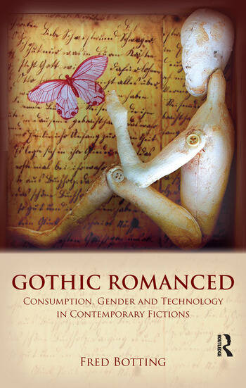 Gothic Romanced Consumption, Gender and Technology in Contemporary Fictions book cover