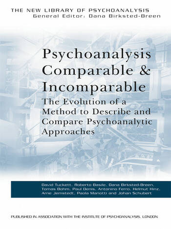 Psychoanalysis Comparable and Incomparable The Evolution of a Method to Describe and Compare Psychoanalytic Approaches book cover