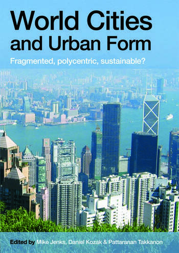 World Cities and Urban Form Fragmented, Polycentric, Sustainable? book cover