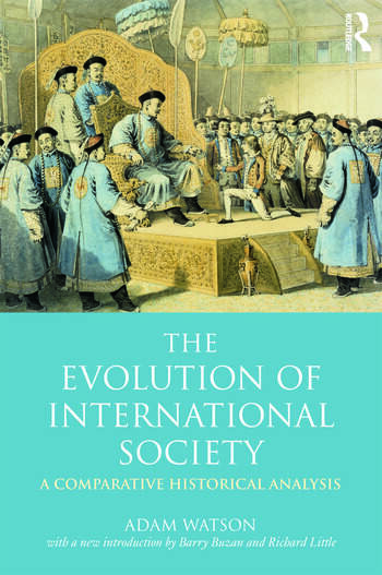 The Evolution of International Society A Comparative Historical Analysis Reissue with a new introduction by Barry Buzan and Richard Little book cover