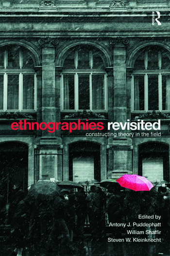 Ethnographies Revisited Constructing Theory in the Field book cover