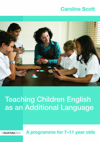 Teaching Children English as an Additional Language A Programme for 7-12 Year Olds book cover