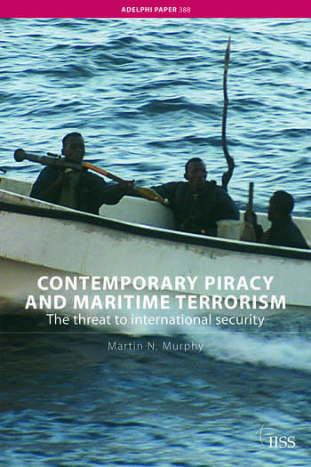 Contemporary Piracy and Maritime Terrorism The Threat to International Security book cover