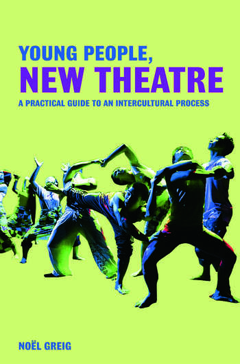 Young People, New Theatre A Practical Guide to an Intercultural Process book cover