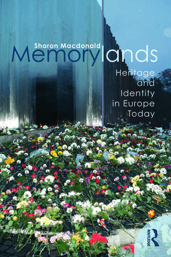 Memorylands Heritage and Identity in Europe Today book cover