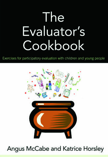 The Evaluator's Cookbook Exercises for participatory evaluation with children and young people book cover