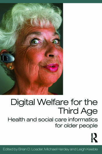 Digital Welfare for the Third Age Health and social care informatics for older people book cover