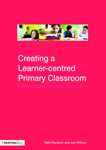 Creating a Learner-centred Primary Classroom Learner-centered Strategic Teaching book cover