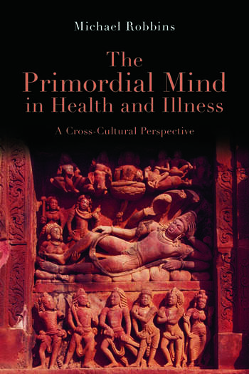 The Primordial Mind in Health and Illness A Cross-Cultural Perspective book cover