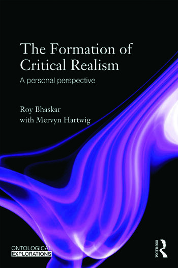 The Formation of Critical Realism A Personal Perspective book cover