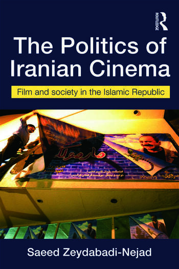 The Politics of Iranian Cinema Film and Society in the Islamic Republic book cover