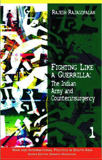 Fighting Like a Guerrilla The Indian Army and Counterinsurgency book cover