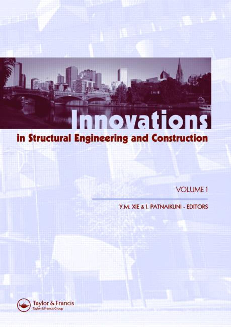 Innovations in Structural Engineering and Construction, Two Volume Set Proceedings of the 4th International Conference on Structural and Construction Engineering, Melbourne, Australia, 26-28 September 2007 book cover