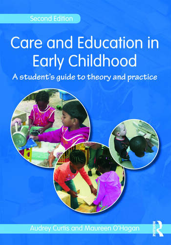 Care and Education in Early Childhood A Student's Guide to Theory and Practice book cover
