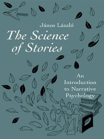 The Science of Stories An Introduction to Narrative Psychology book cover