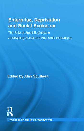 Enterprise, Deprivation and Social Exclusion The Role of Small Business in Addressing Social and Economic Inequalities book cover