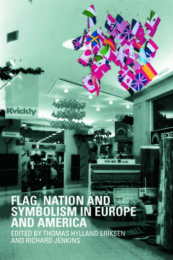 Flag, Nation and Symbolism in Europe and America book cover