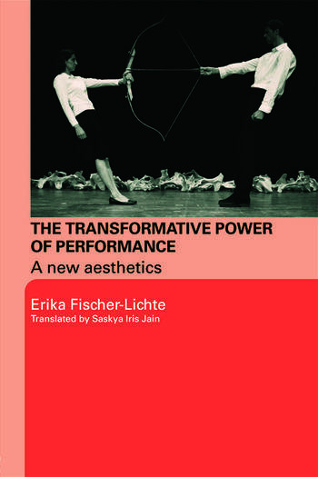 The Transformative Power of Performance A New Aesthetics book cover