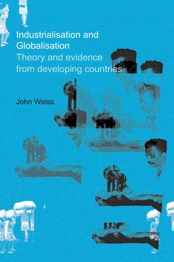 Industrialization and Globalization Theory and Evidence from Developing Countries book cover