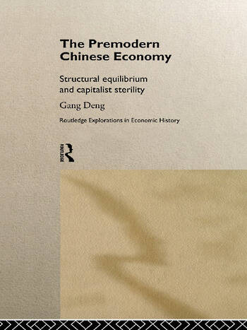 The Premodern Chinese Economy Structural Equilibrium and Capitalist Sterility book cover