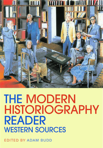 The Modern Historiography Reader Western Sources book cover