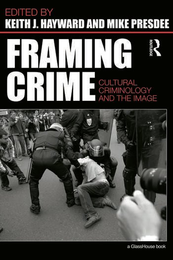 Framing Crime Cultural Criminology and the Image book cover