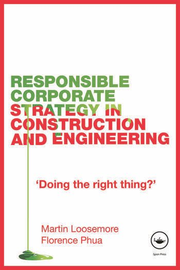 Responsible Corporate Strategy in Construction and Engineering Doing the Right Thing? book cover