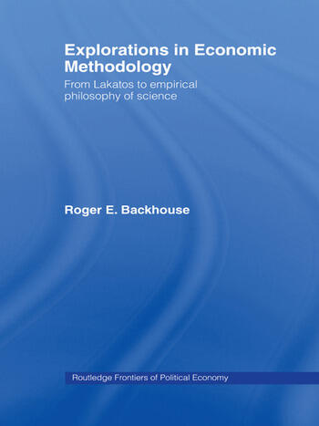 Explorations in Economic Methodology From Lakatos to Empirical Philosophy of Science book cover