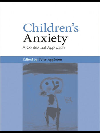 Children's Anxiety A Contextual Approach book cover