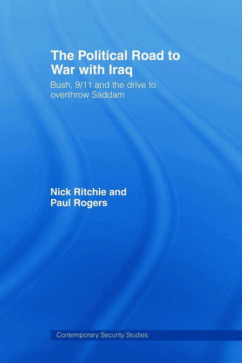 The Political Road to War with Iraq Bush, 9/11 and the Drive to Overthrow Saddam book cover