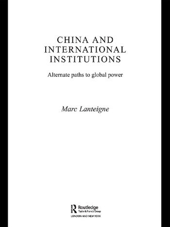 China and International Institutions Alternate Paths to Global Power book cover