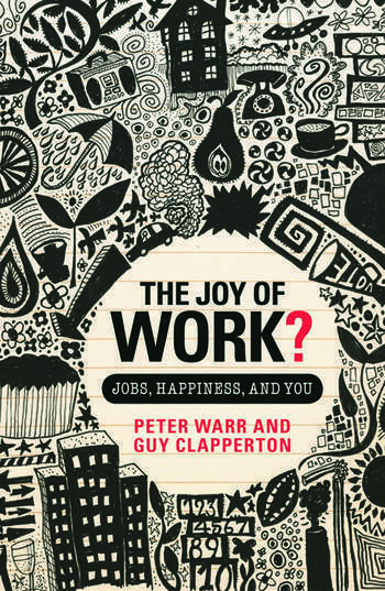 The Joy of Work? Jobs, Happiness, and You book cover