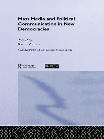 Mass Media and Political Communication in New Democracies book cover